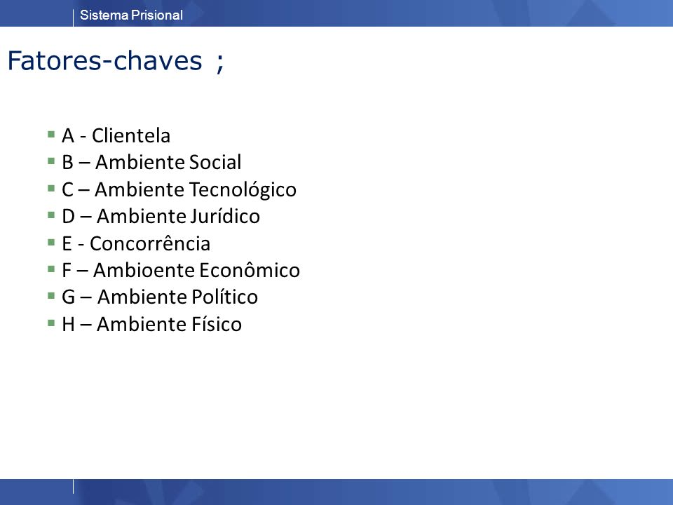 Fatores-chaves ; A - Clientela B – Ambiente Social