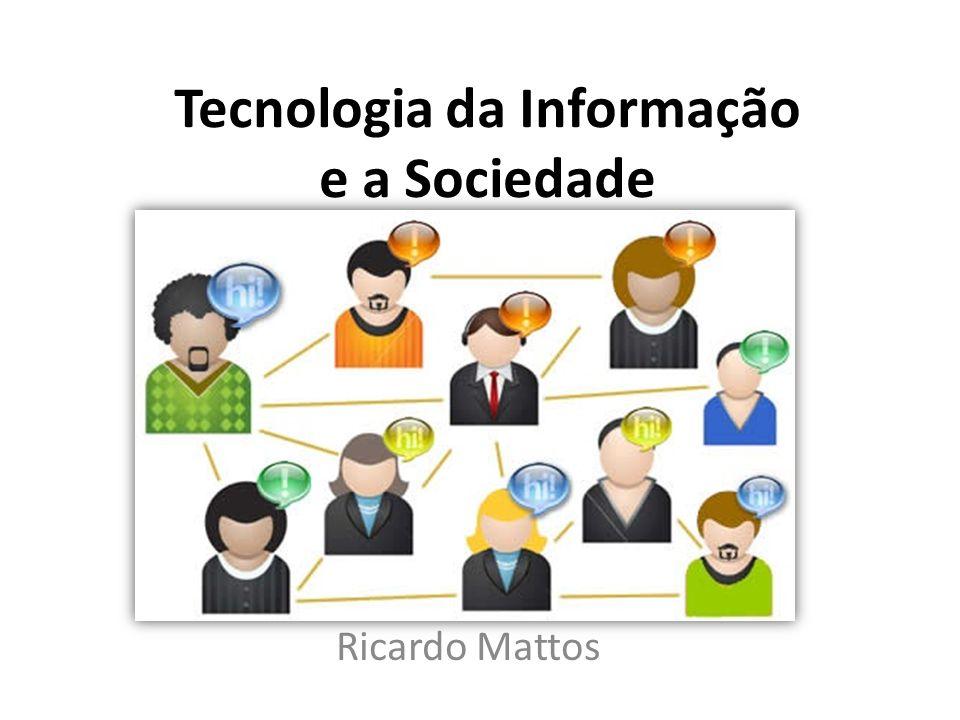 Tecnologia da Informação e a Sociedade