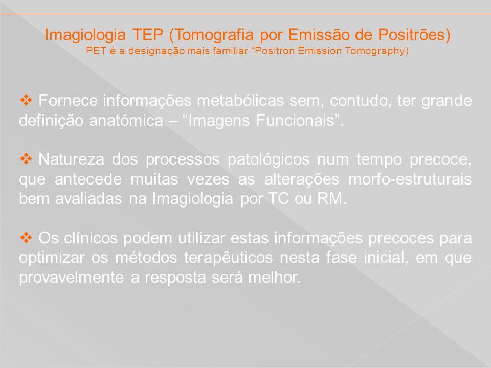 Imagiologia TEP (Tomografia por Emissão de Positrões)