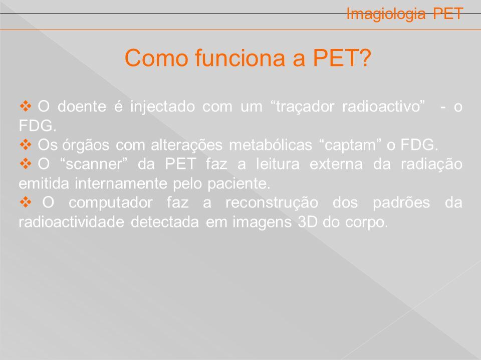 Como funciona a PET Imagiologia PET
