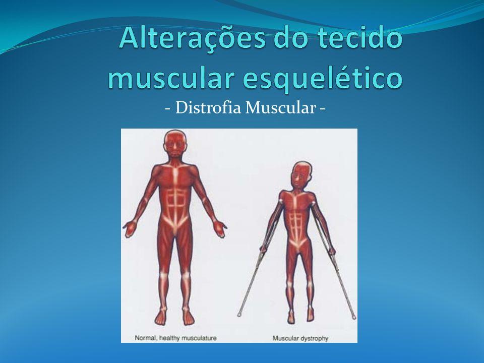 Alterações do tecido muscular esquelético
