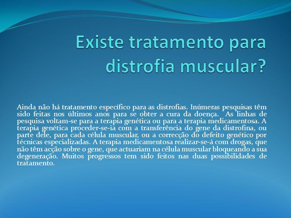 Existe tratamento para distrofia muscular