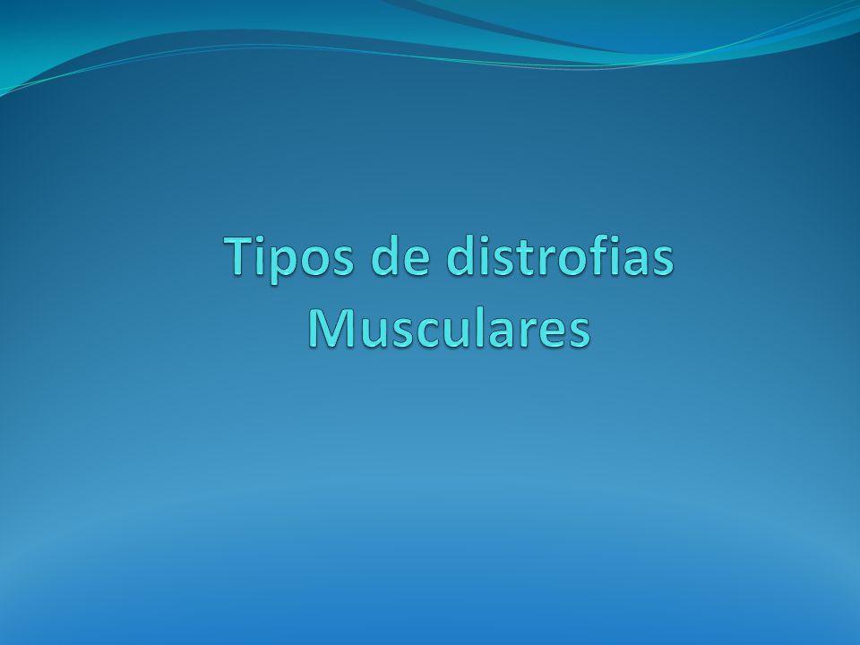 Tipos de distrofias Musculares