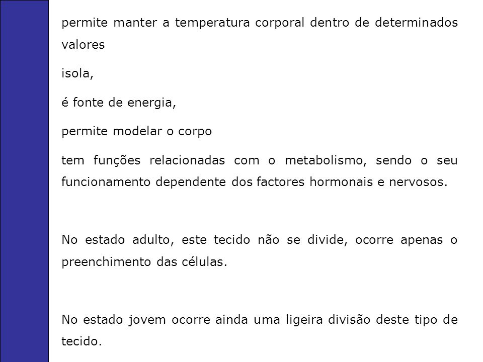 permite manter a temperatura corporal dentro de determinados valores
