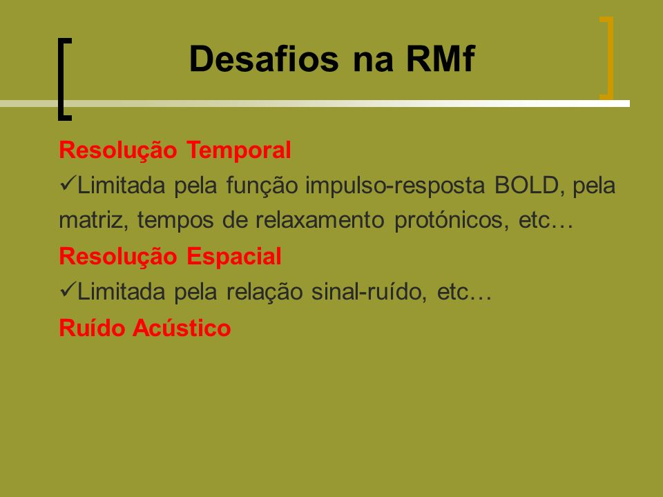 Desafios na RMf Resolução Temporal