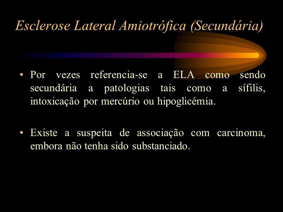 Esclerose Lateral Amiotrófica (Secundária)