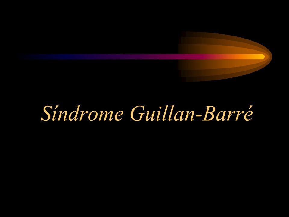 Síndrome Guillan-Barré
