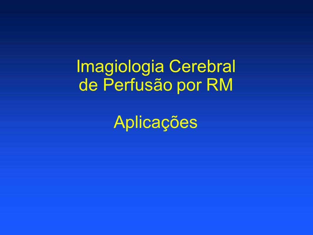 Imagiologia Cerebral de Perfusão por RM Aplicações
