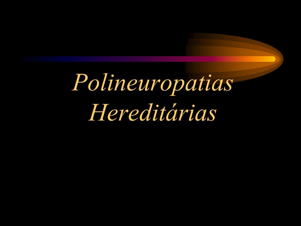 Polineuropatias Hereditárias