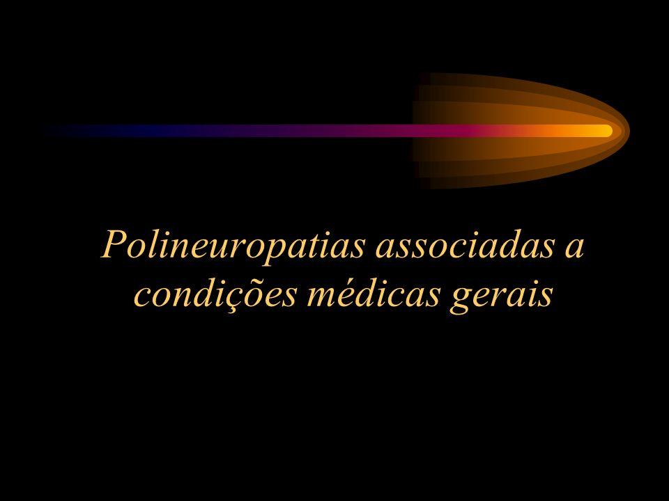 Polineuropatias associadas a condições médicas gerais