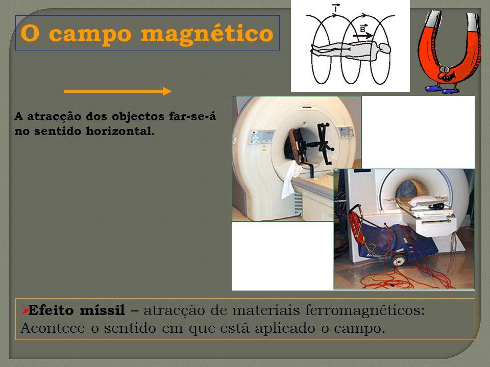 O campo magnético A atracção dos objectos far-se-á. no sentido horizontal.