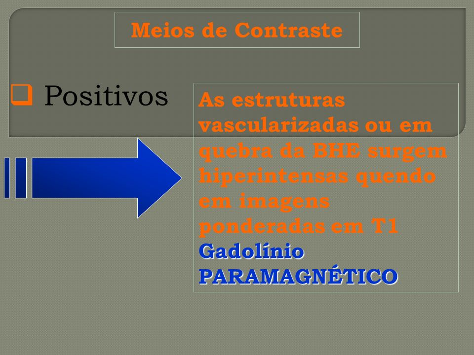 Positivos Meios de Contraste