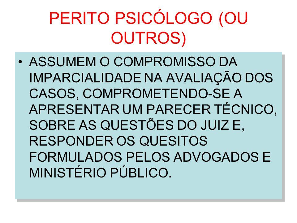 PERITO PSICÓLOGO (OU OUTROS)