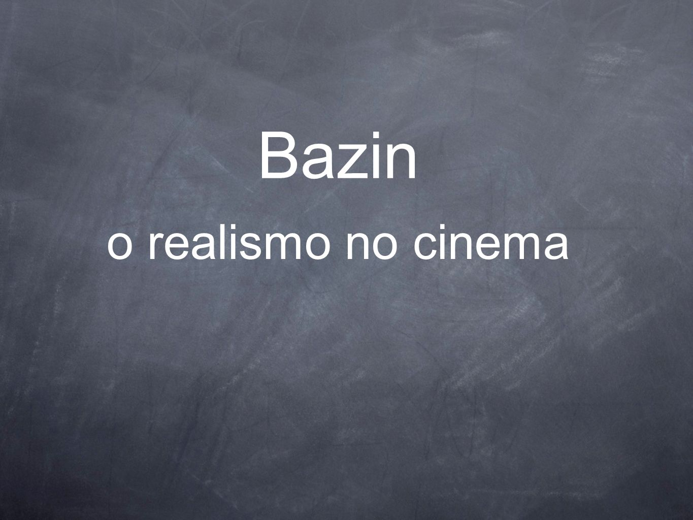 Bazin o realismo no cinema