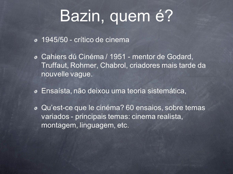 Bazin, quem é 1945/50 - crítico de cinema