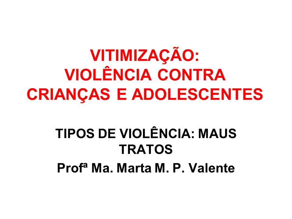 VITIMIZAÇÃO: VIOLÊNCIA CONTRA CRIANÇAS E ADOLESCENTES