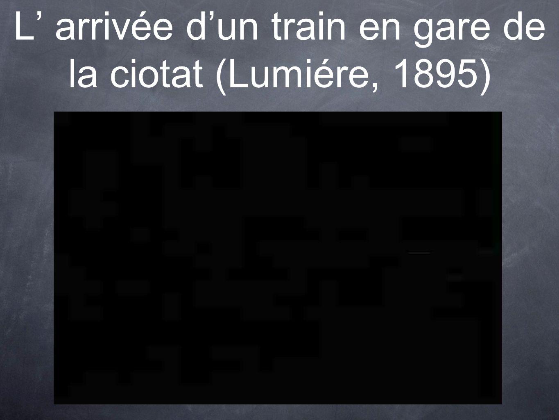 L' arrivée d'un train en gare de la ciotat (Lumiére, 1895)