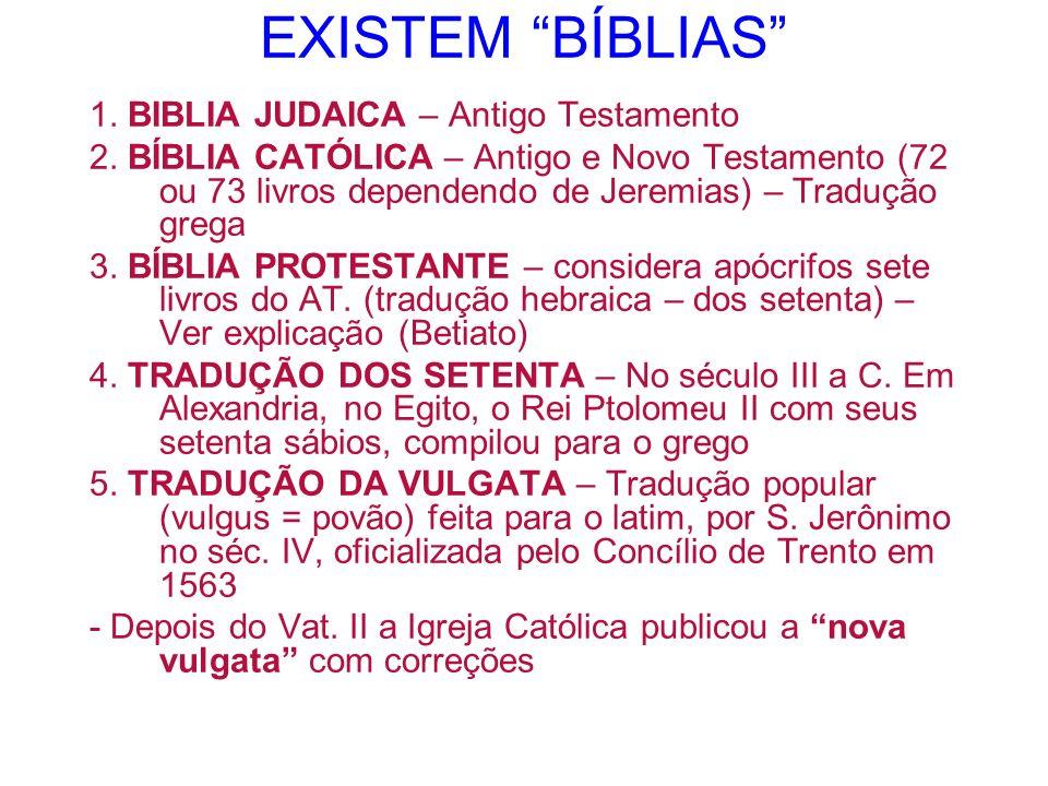 EXISTEM BÍBLIAS 1. BIBLIA JUDAICA – Antigo Testamento