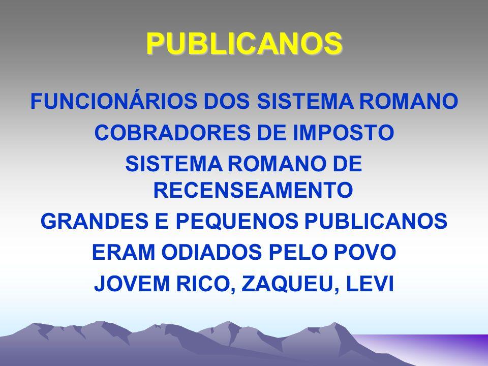 PUBLICANOS FUNCIONÁRIOS DOS SISTEMA ROMANO COBRADORES DE IMPOSTO