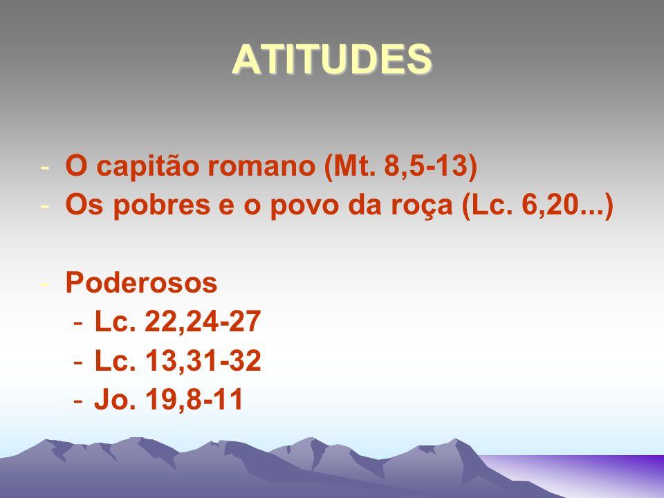 ATITUDES O capitão romano (Mt. 8,5-13)