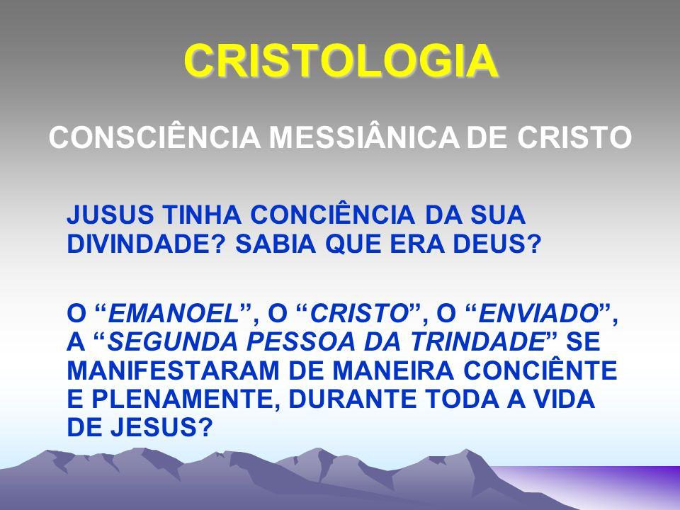CONSCIÊNCIA MESSIÂNICA DE CRISTO