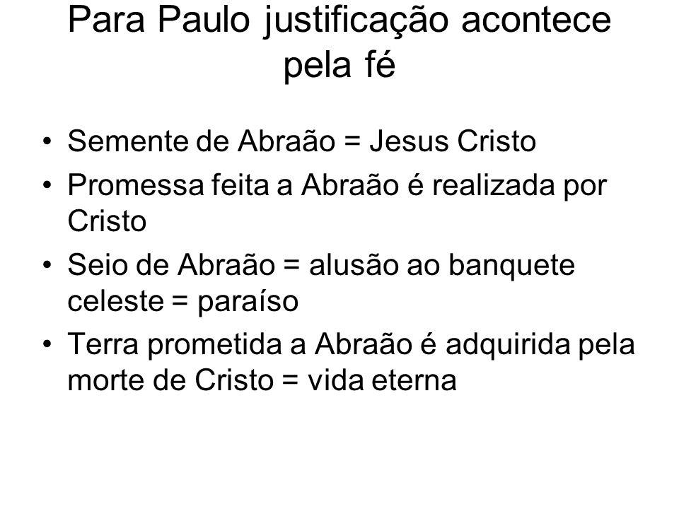 Para Paulo justificação acontece pela fé