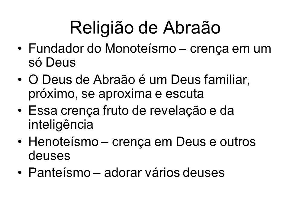 Religião de Abraão Fundador do Monoteísmo – crença em um só Deus