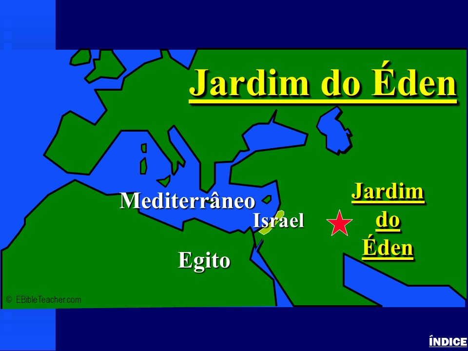Jardim do Éden Jardim Mediterrâneo do Éden Egito Israel ÍNDICE