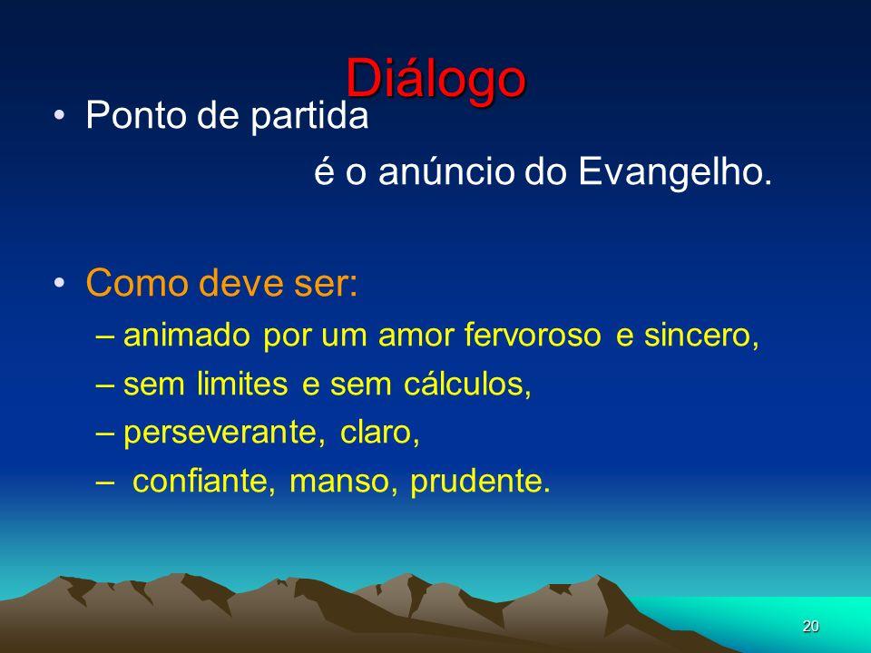 Diálogo Ponto de partida é o anúncio do Evangelho. Como deve ser:
