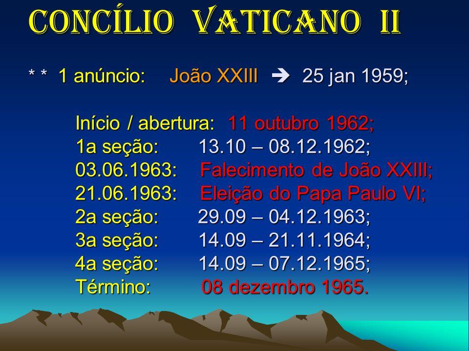 Concílio Vaticano II. 1 anúncio: João XXIII  25 jan 1959;