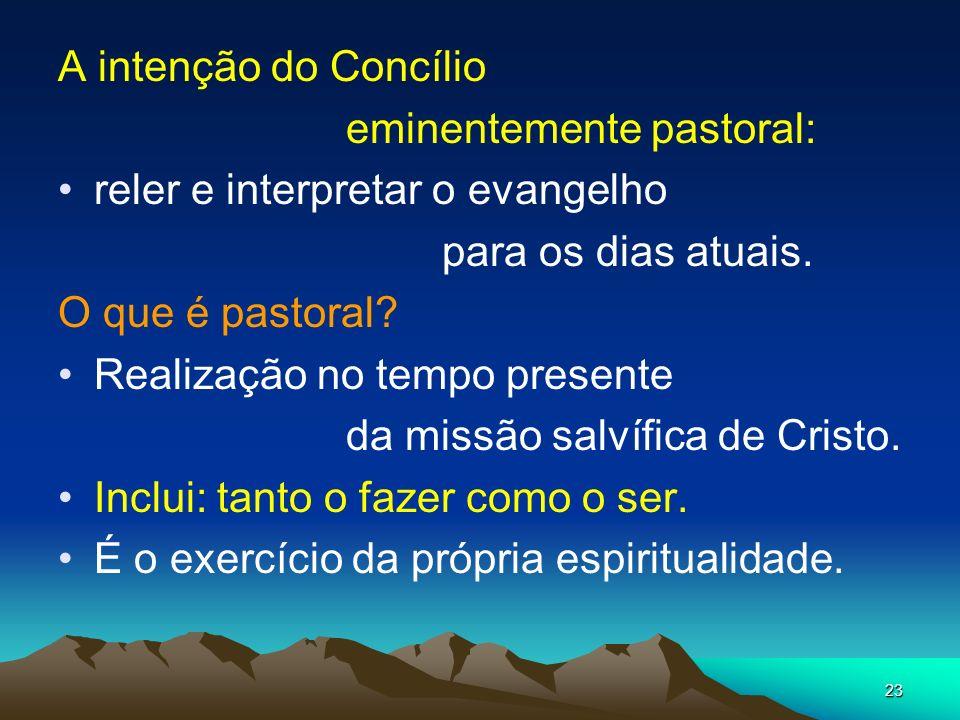 A intenção do Concílio eminentemente pastoral: reler e interpretar o evangelho. para os dias atuais.