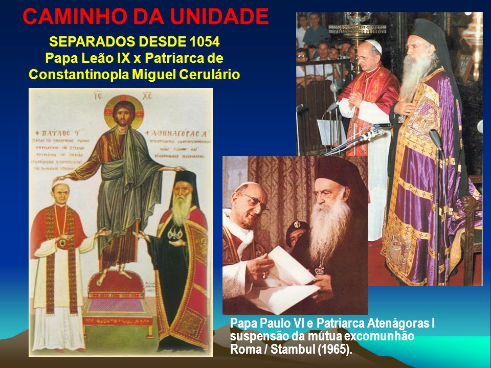 Papa Leão IX x Patriarca de Constantinopla Miguel Cerulário