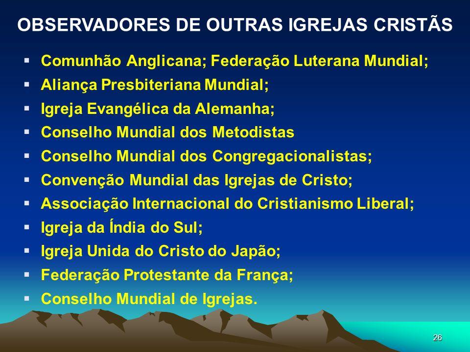 OBSERVADORES DE OUTRAS IGREJAS CRISTÃS