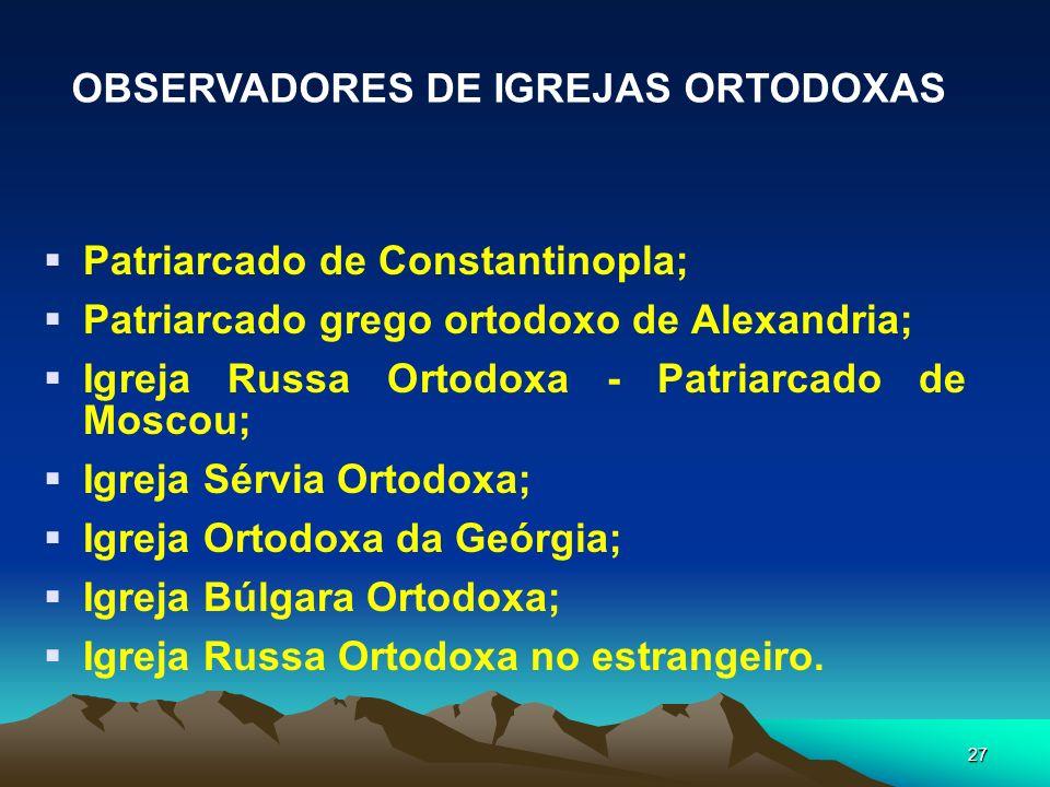 OBSERVADORES DE IGREJAS ORTODOXAS