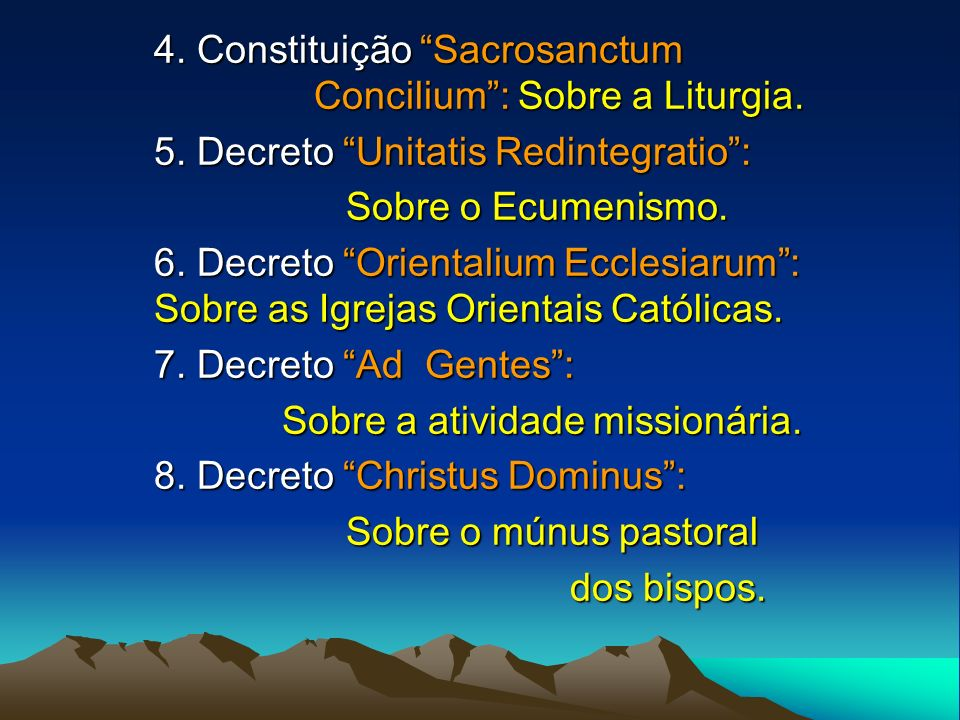 4. Constituição Sacrosanctum Concilium : Sobre a Liturgia.