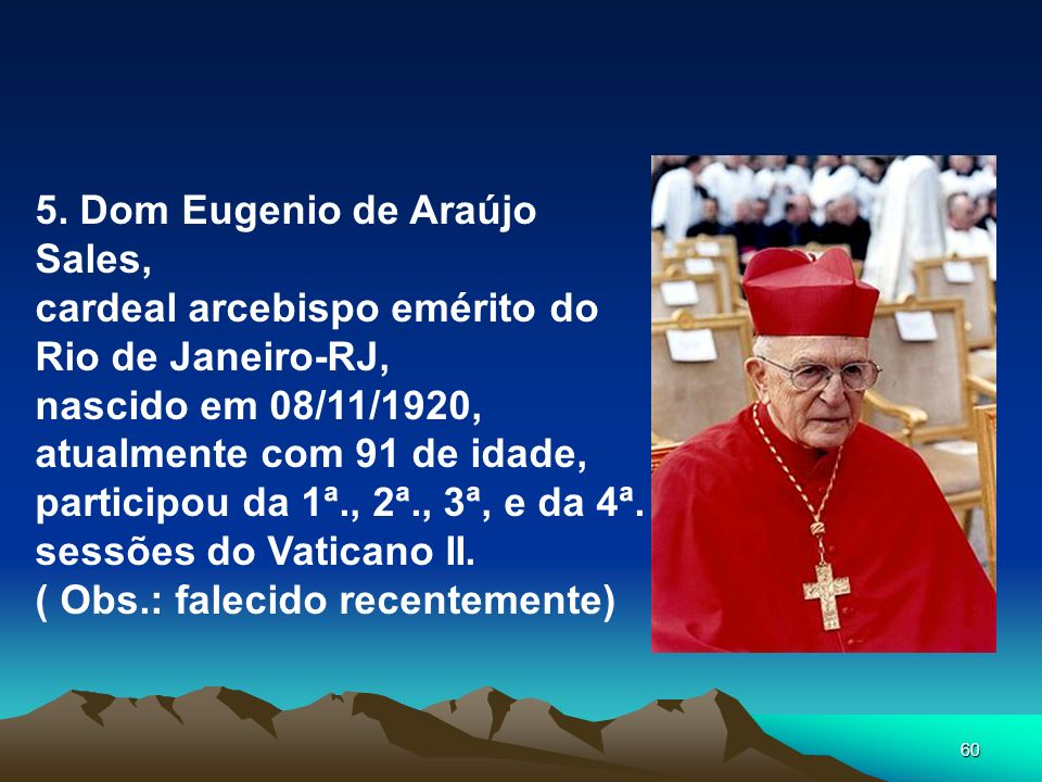 5. Dom Eugenio de Araújo Sales,