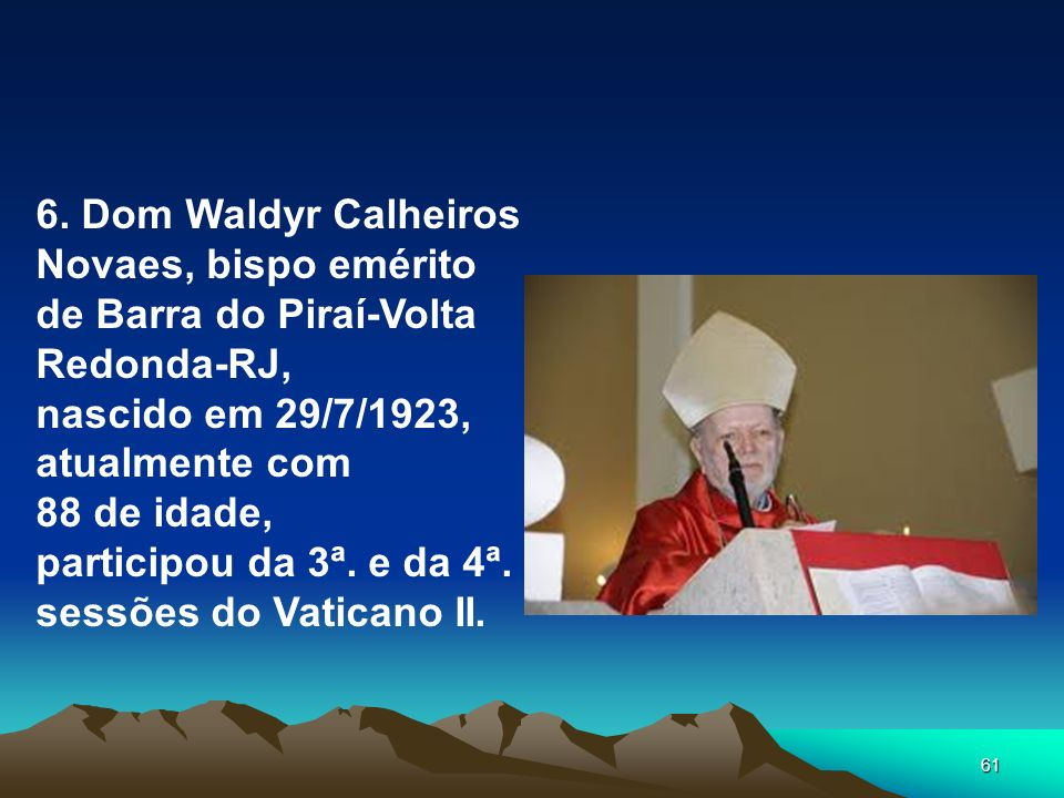 6. Dom Waldyr Calheiros Novaes, bispo emérito