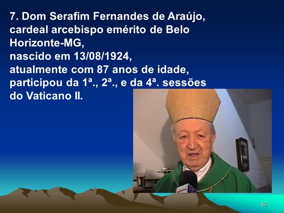 7. Dom Serafim Fernandes de Araújo,