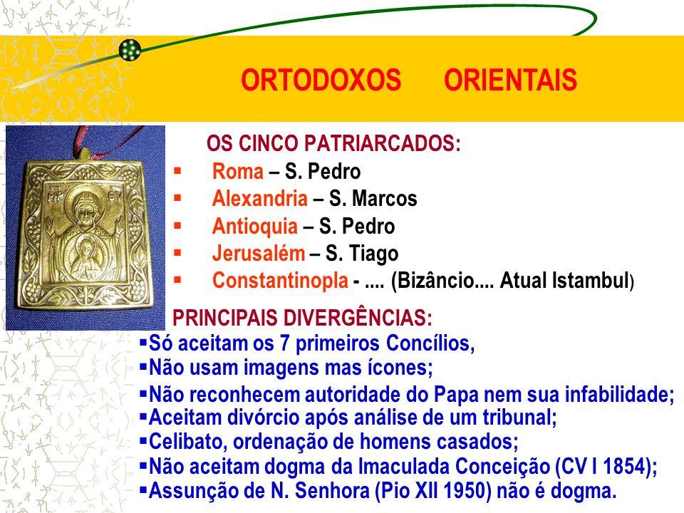 ORTODOXOS ORIENTAIS OS CINCO PATRIARCADOS: Roma – S. Pedro