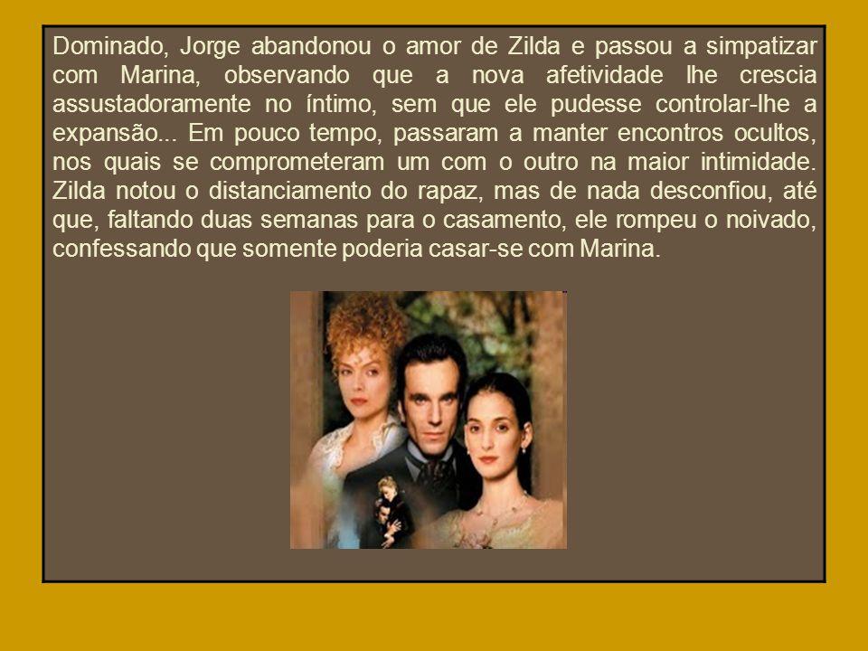 Dominado, Jorge abandonou o amor de Zilda e passou a simpatizar com Marina, observando que a nova afetividade lhe crescia assustadoramente no íntimo, sem que ele pudesse controlar-lhe a expansão...