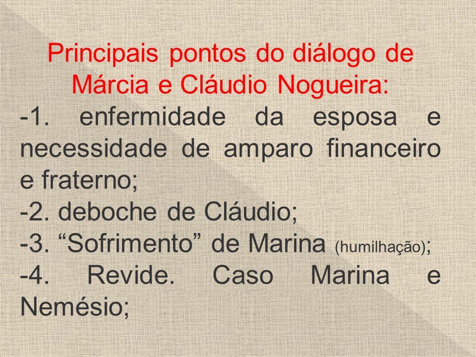 Principais pontos do diálogo de Márcia e Cláudio Nogueira: