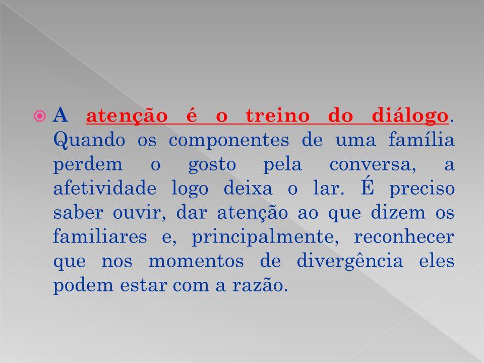 A atenção é o treino do diálogo