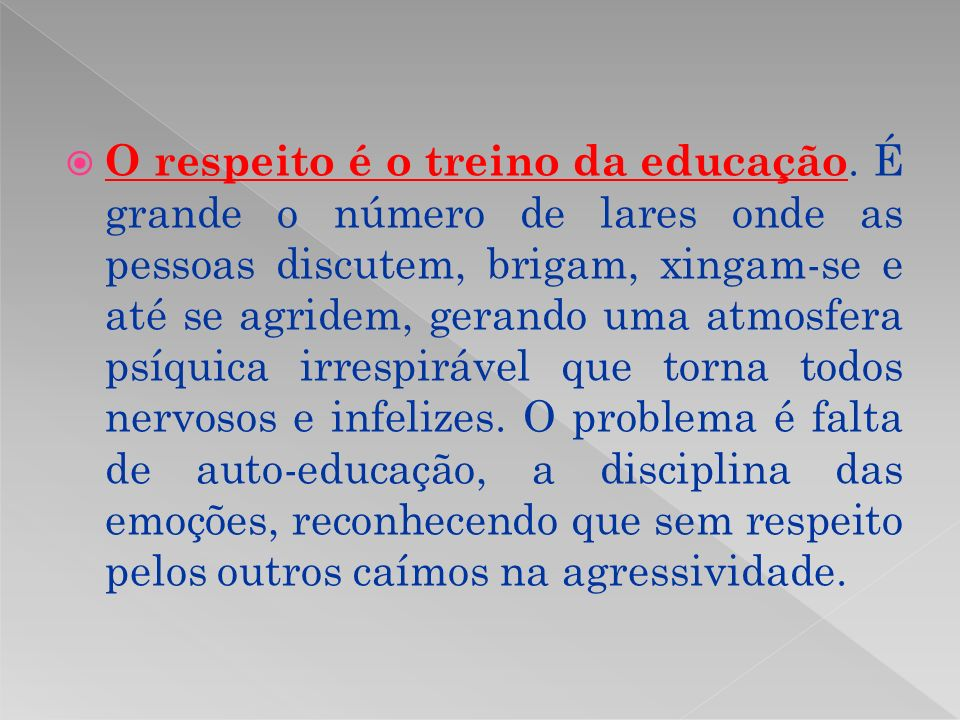 O respeito é o treino da educação