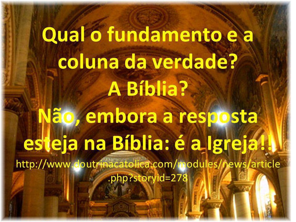 Qual o fundamento e a coluna da verdade. A Bíblia