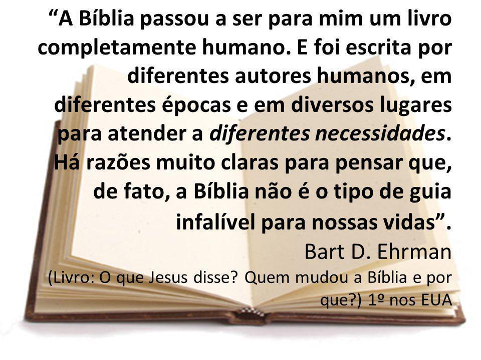 A Bíblia passou a ser para mim um livro completamente humano