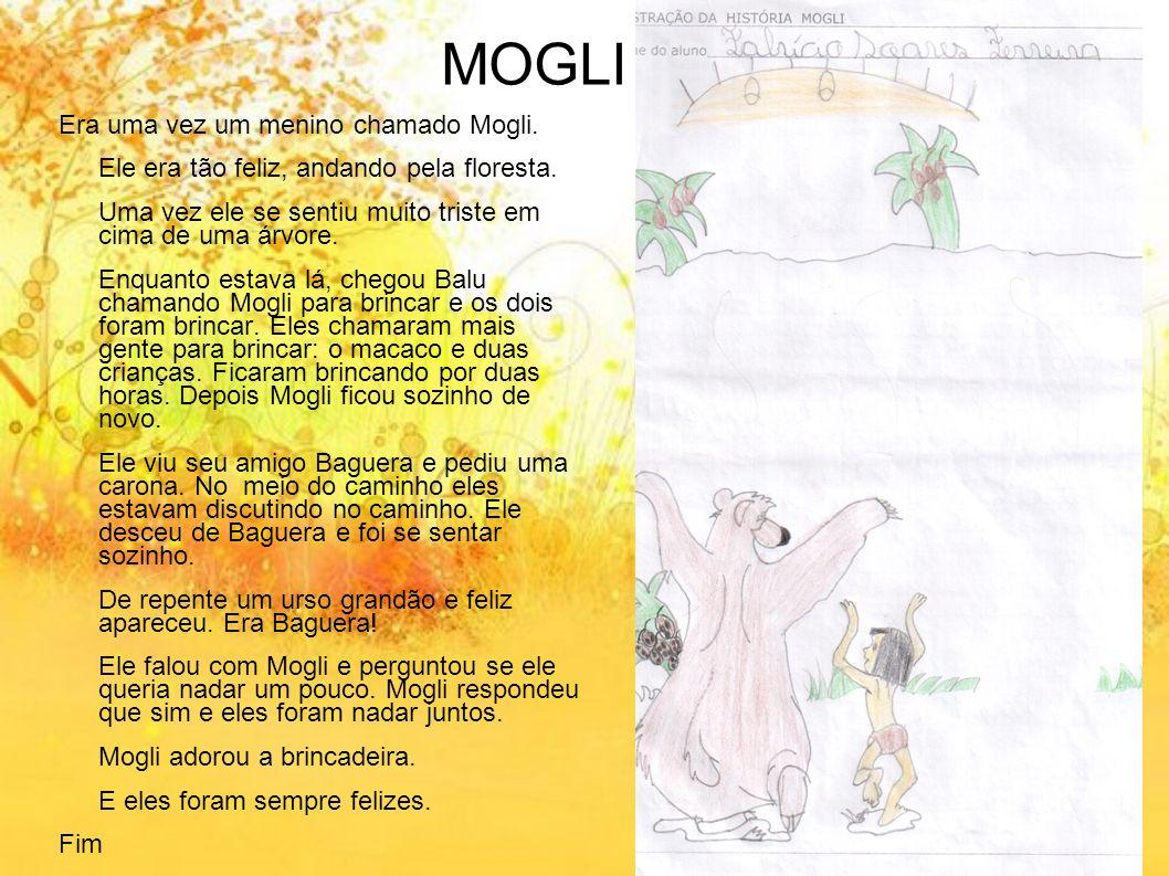 MOGLI Era uma vez um menino chamado Mogli.
