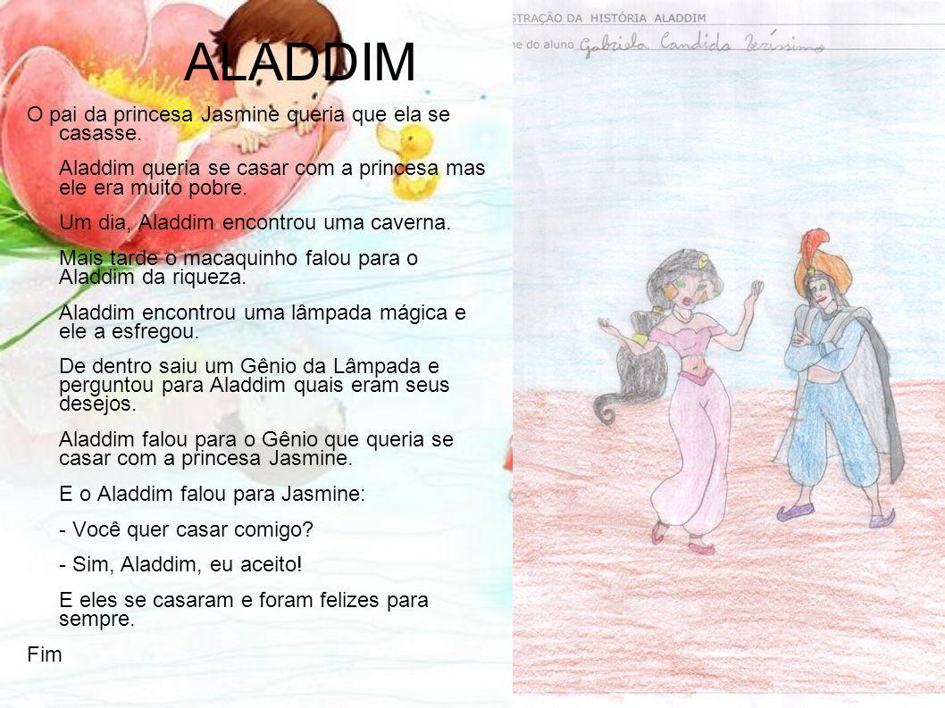 ALADDIM O pai da princesa Jasmine queria que ela se casasse.
