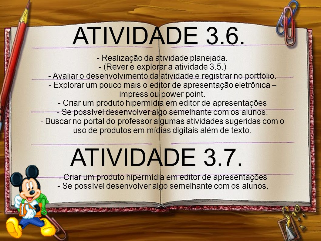 ATIVIDADE 3.6. ATIVIDADE 3.7. - Realização da atividade planejada.