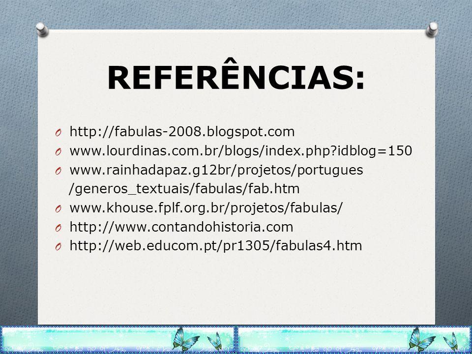 REFERÊNCIAS: http://fabulas-2008.blogspot.com