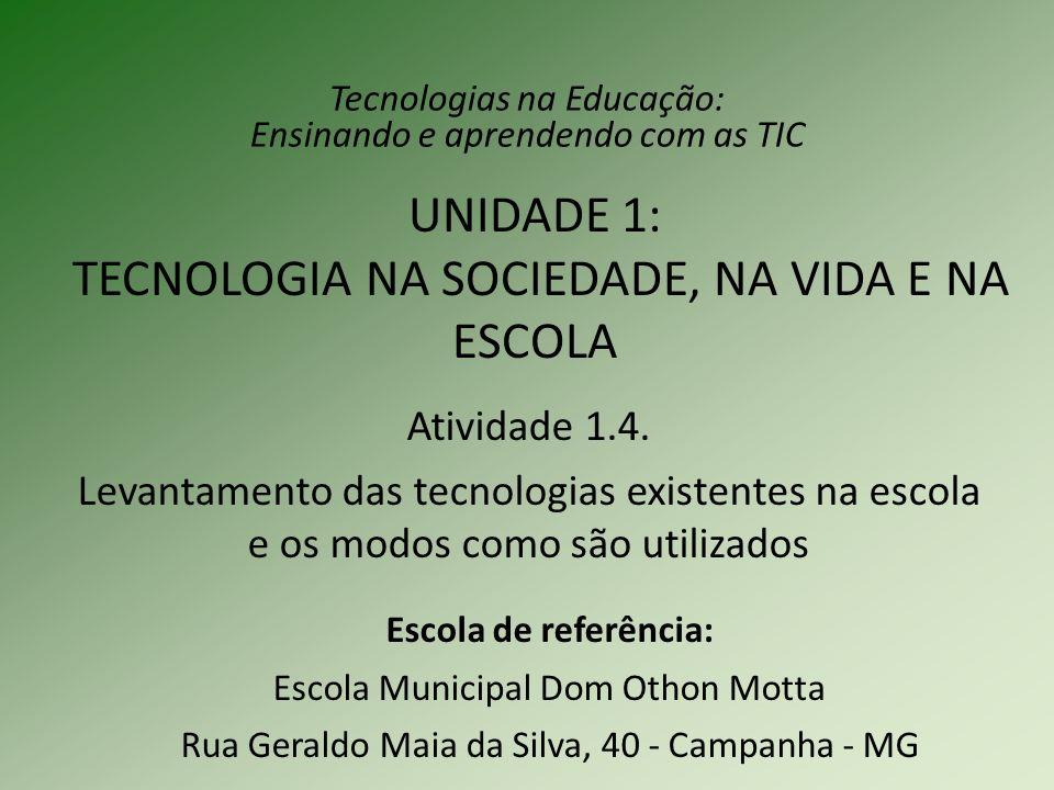 UNIDADE 1: TECNOLOGIA NA SOCIEDADE, NA VIDA E NA ESCOLA